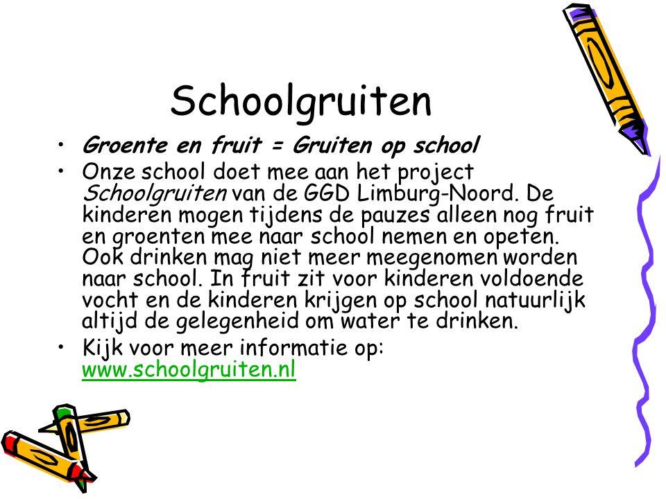 Schoolgruiten Groente en fruit = Gruiten op school Onze school doet mee aan het project Schoolgruiten van de GGD Limburg-Noord.