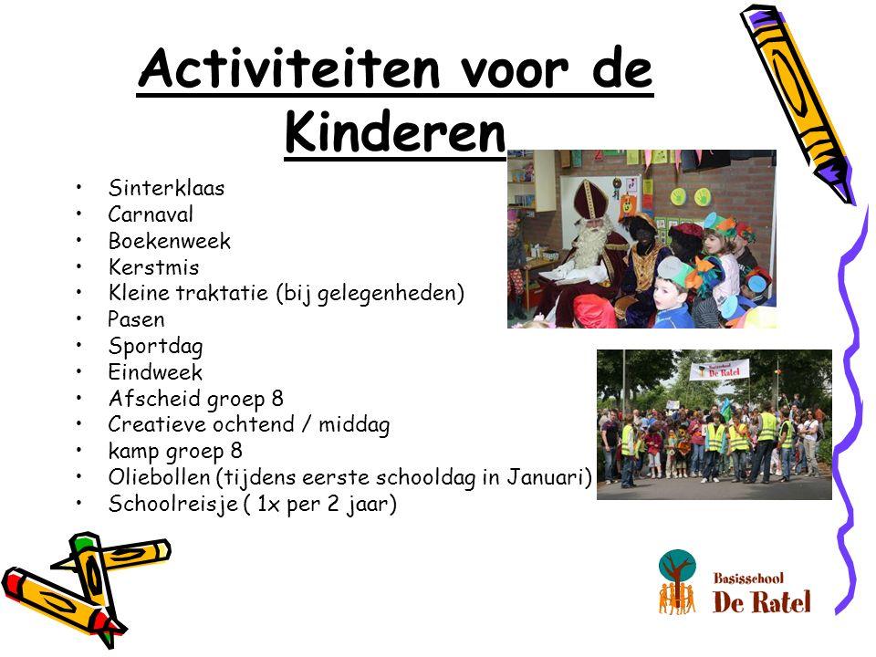 Activiteiten voor de Kinderen Sinterklaas Carnaval Boekenweek Kerstmis Kleine traktatie (bij gelegenheden) Pasen Sportdag Eindweek Afscheid groep 8 Cr