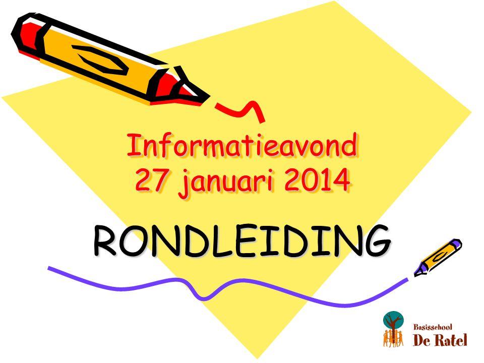 Informatieavond 27 januari 2014 RONDLEIDING
