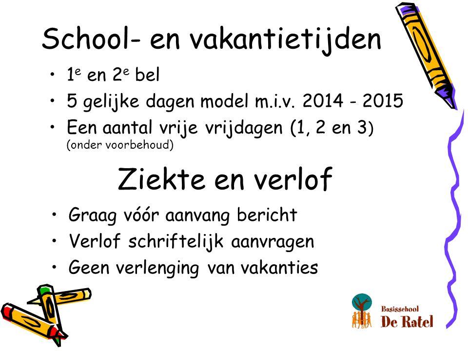 School- en vakantietijden 1 e en 2 e bel 5 gelijke dagen model m.i.v. 2014 - 2015 Een aantal vrije vrijdagen (1, 2 en 3 ) (onder voorbehoud) Ziekte en