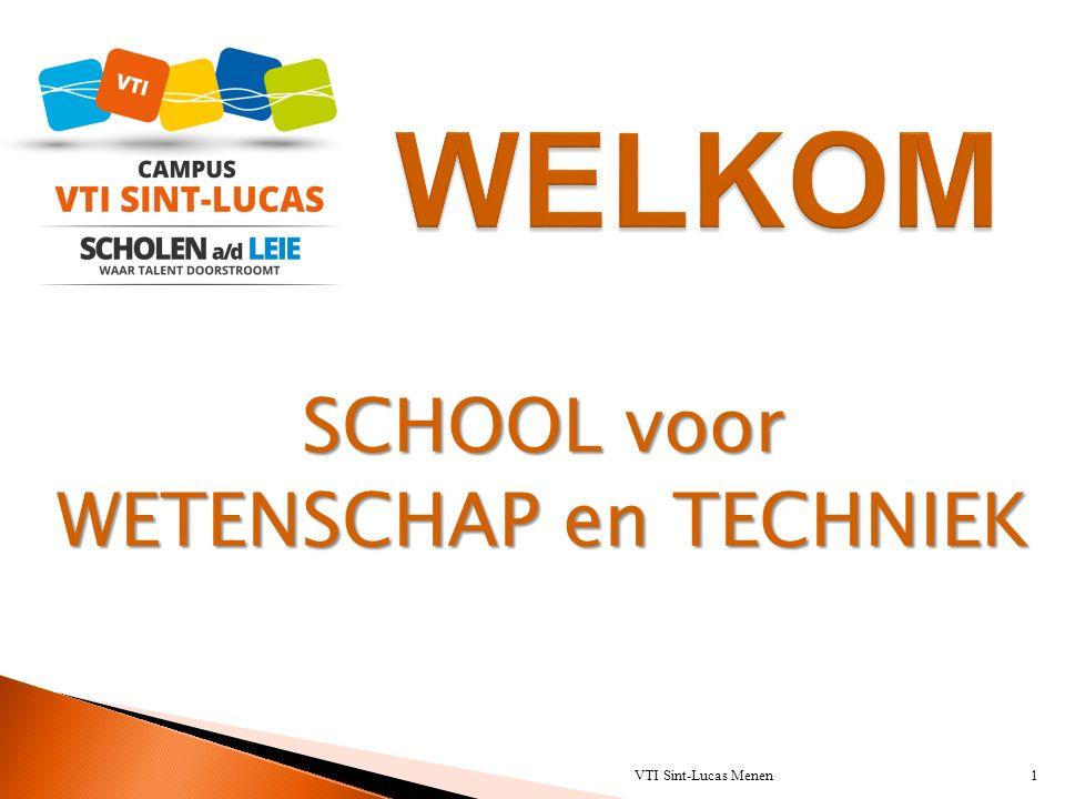 VTI Sint-Lucas Menen1 SCHOOL voor WETENSCHAP en TECHNIEK