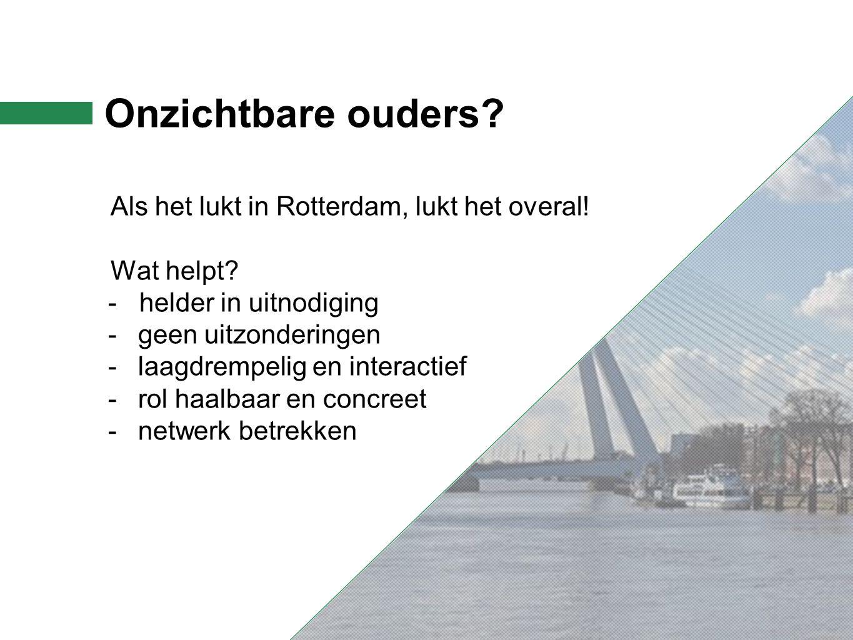 Onzichtbare ouders. Als het lukt in Rotterdam, lukt het overal.