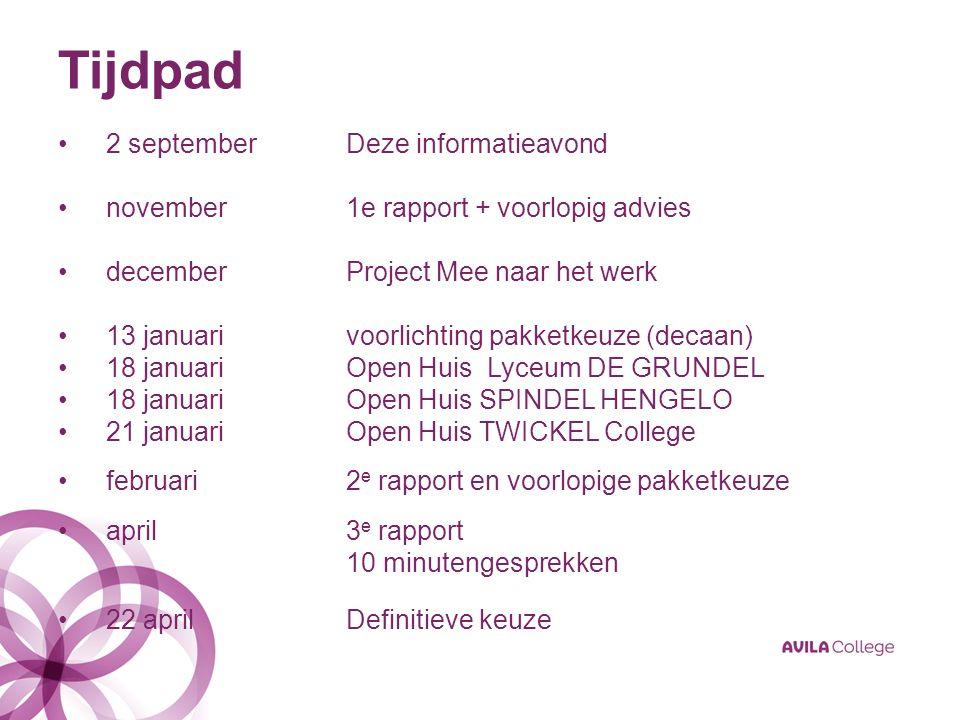 Tijdpad 2 septemberDeze informatieavond november1e rapport + voorlopig advies decemberProject Mee naar het werk 13 januarivoorlichting pakketkeuze (de