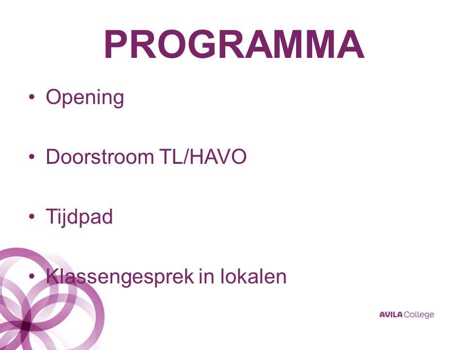 PROGRAMMA Opening Doorstroom TL/HAVO Tijdpad Klassengesprek in lokalen
