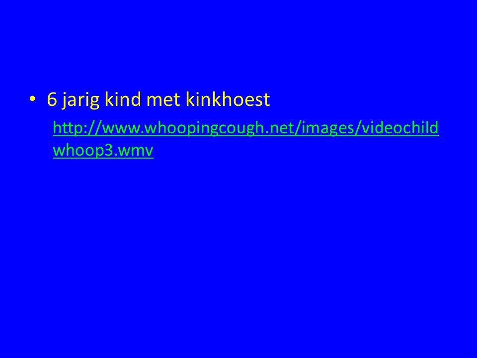 6 jarig kind met kinkhoest http://www.whoopingcough.net/images/videochild whoop3.wmv