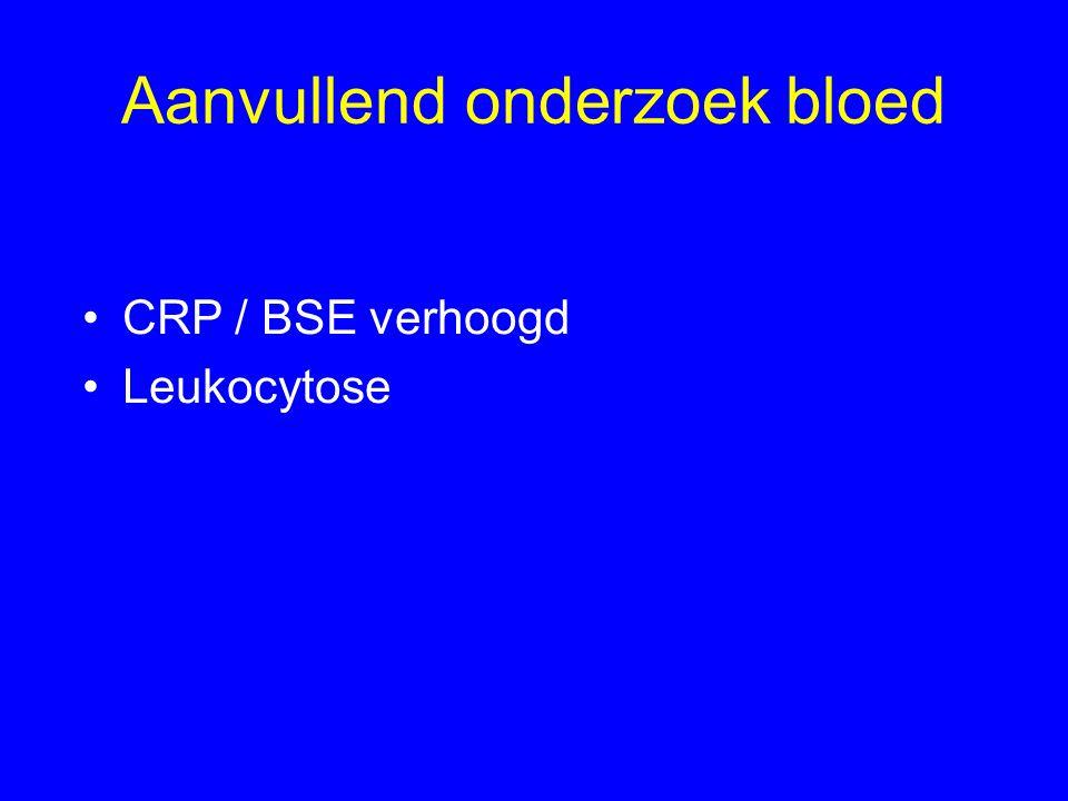 Aanvullend onderzoek bloed CRP / BSE verhoogd Leukocytose
