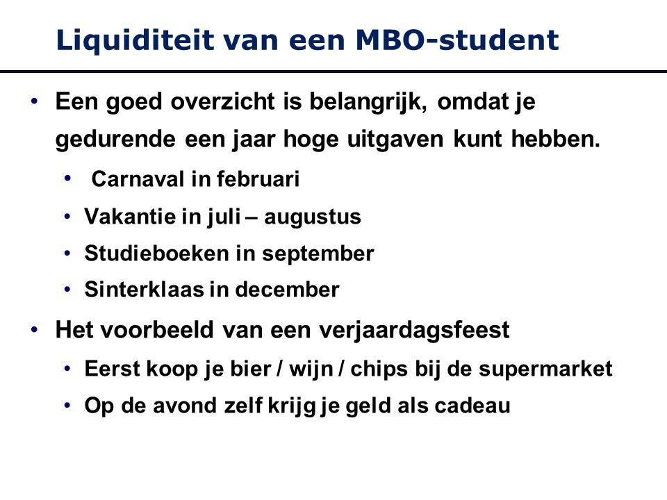 Liquiditeit van een MBO-student Een goed overzicht is belangrijk, omdat je gedurende een jaar hoge uitgaven kunt hebben.