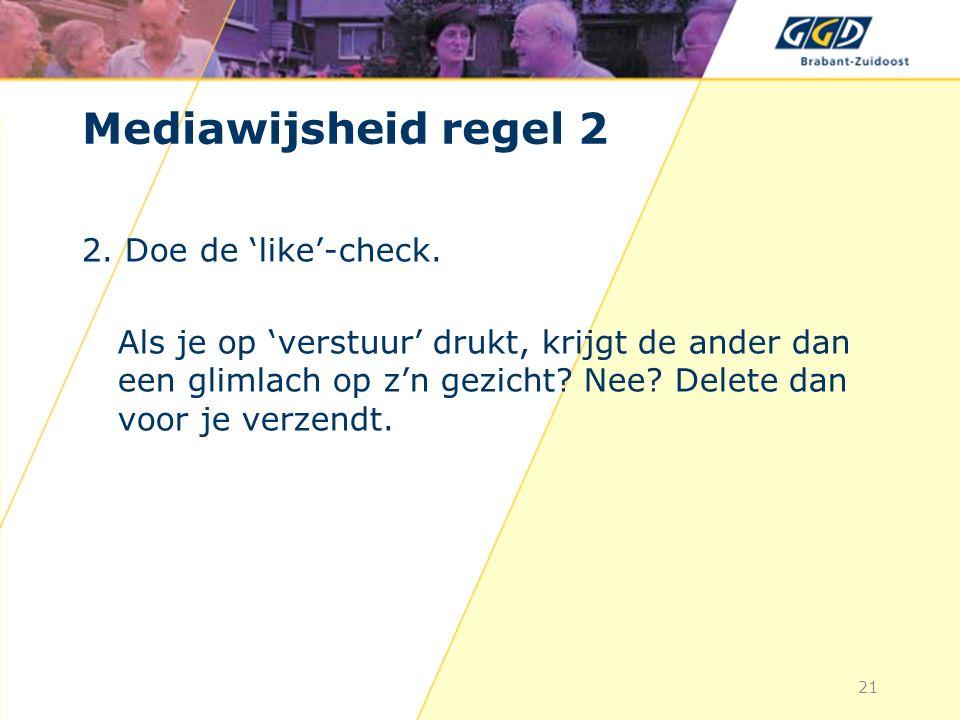21 Mediawijsheid regel 2 2.Doe de 'like'-check.