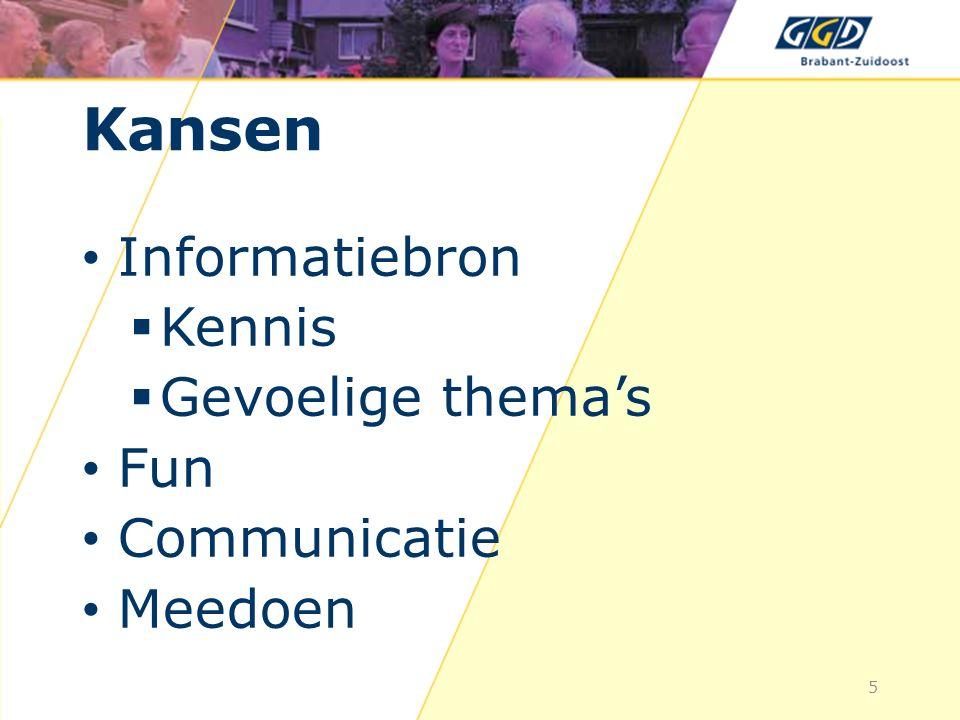 Kansen Informatiebron  Kennis  Gevoelige thema's Fun Communicatie Meedoen 5