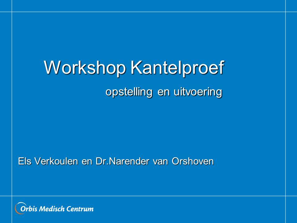 Workshop Kantelproef opstelling en uitvoering Els Verkoulen en Dr.Narender van Orshoven