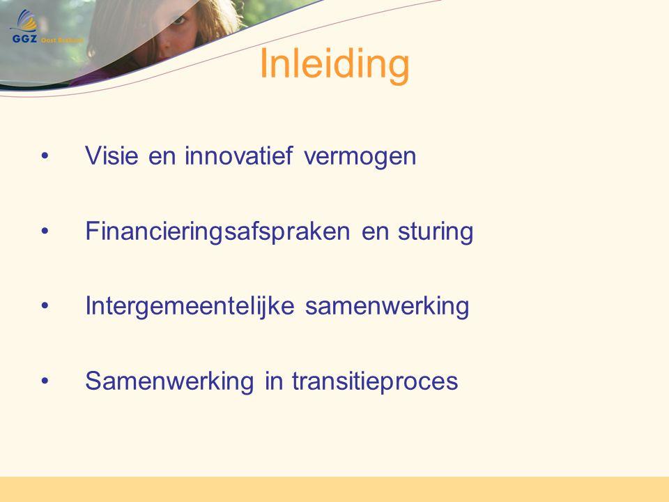 Inleiding Visie en innovatief vermogen Financieringsafspraken en sturing Intergemeentelijke samenwerking Samenwerking in transitieproces