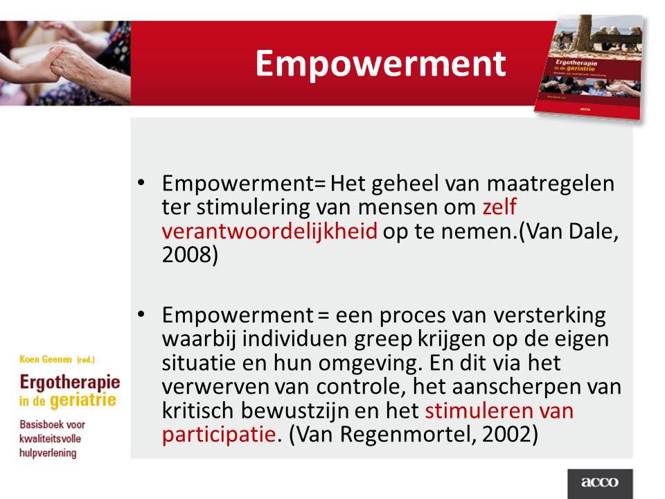 Empowerment Empowerment= Het geheel van maatregelen ter stimulering van mensen om zelf verantwoordelijkheid op te nemen.(Van Dale, 2008) Empowerment = een proces van versterking waarbij individuen greep krijgen op de eigen situatie en hun omgeving.
