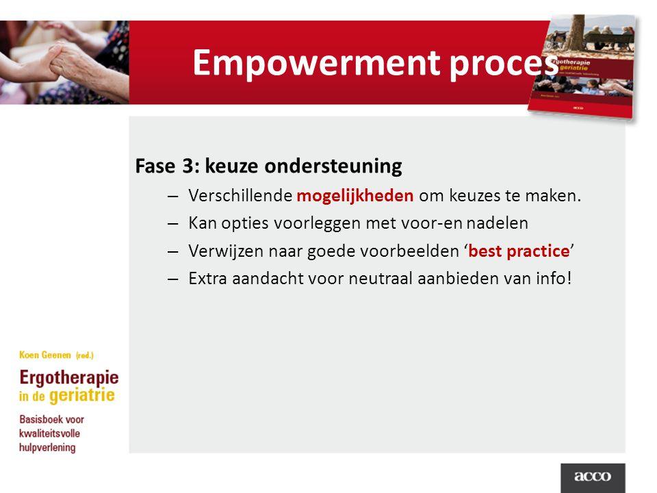 Empowerment proces Fase 3: keuze ondersteuning – Verschillende mogelijkheden om keuzes te maken.