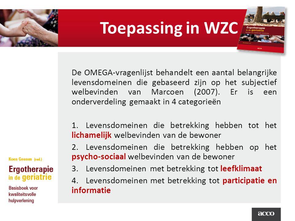 Toepassing in WZC De OMEGA-vragenlijst behandelt een aantal belangrijke levensdomeinen die gebaseerd zijn op het subjectief welbevinden van Marcoen (2007).