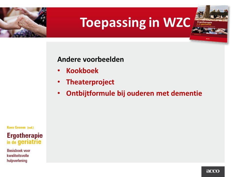 Toepassing in WZC Andere voorbeelden Kookboek Theaterproject Ontbijtformule bij ouderen met dementie