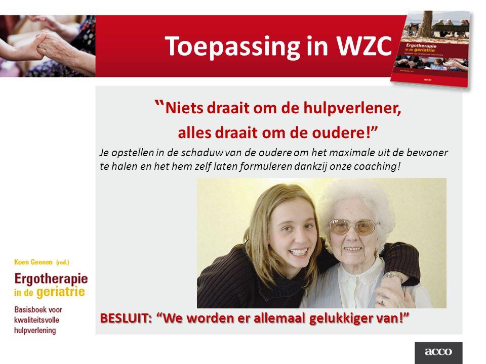 Toepassing in WZC Niets draait om de hulpverlener, alles draait om de oudere! Je opstellen in de schaduw van de oudere om het maximale uit de bewoner te halen en het hem zelf laten formuleren dankzij onze coaching.