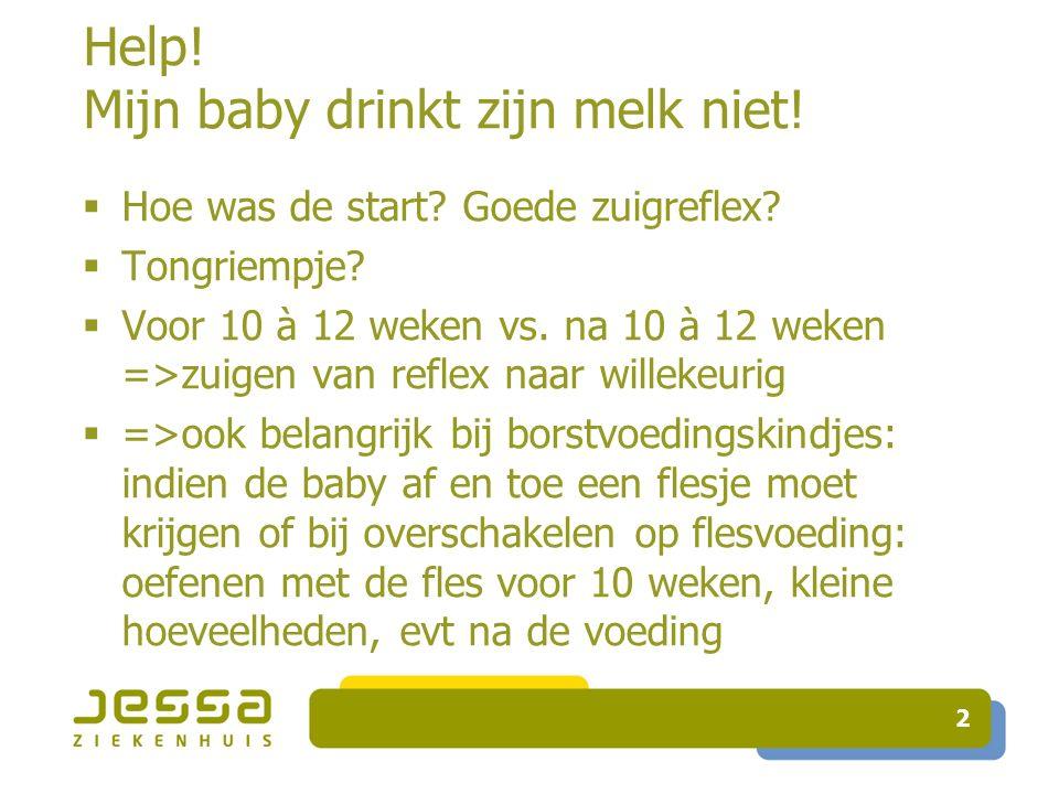 Help. Mijn baby drinkt zijn melk niet.  Hoe was de start.