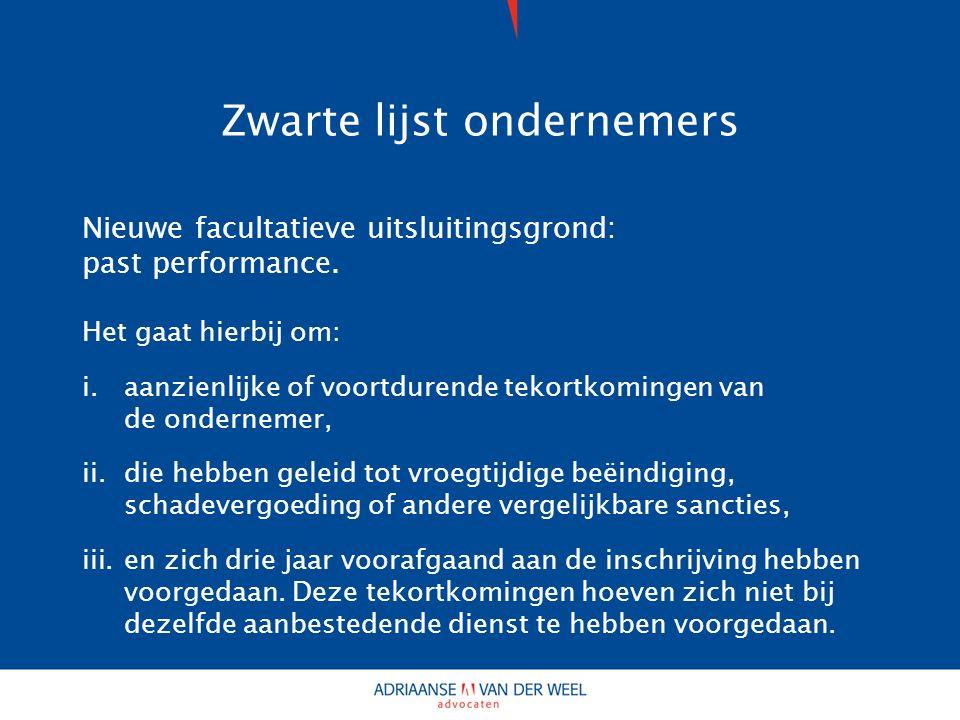 Zwarte lijst ondernemers Nieuwe facultatieve uitsluitingsgrond: past performance.