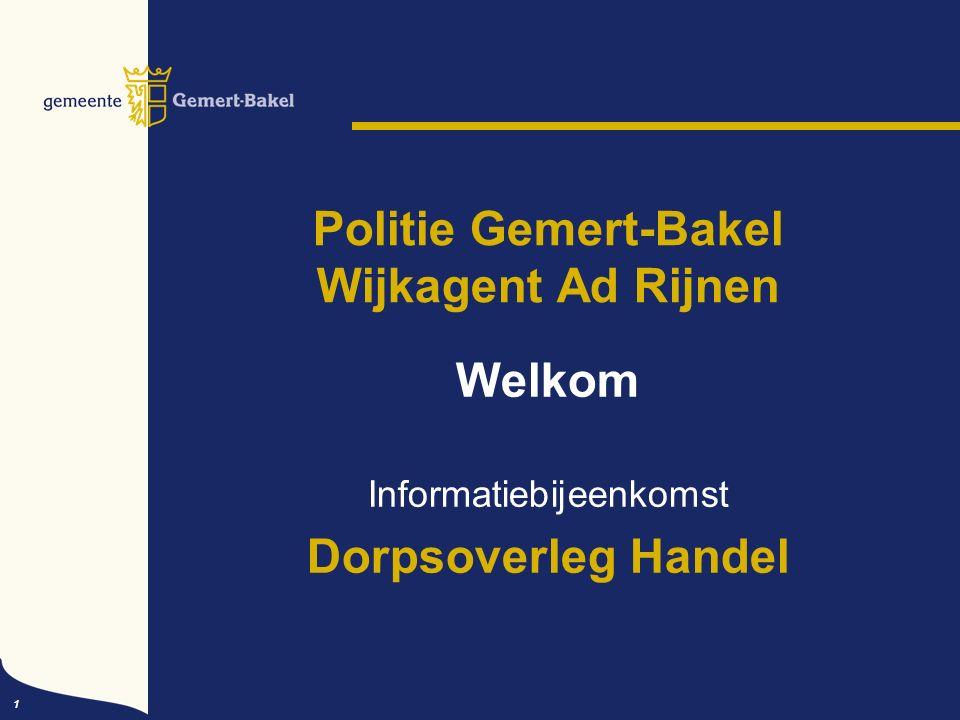 1 Politie Gemert-Bakel Wijkagent Ad Rijnen Welkom Informatiebijeenkomst Dorpsoverleg Handel