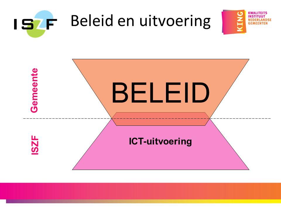 Beleid en uitvoering ICT-uitvoering Gemeente ISZF BELEID