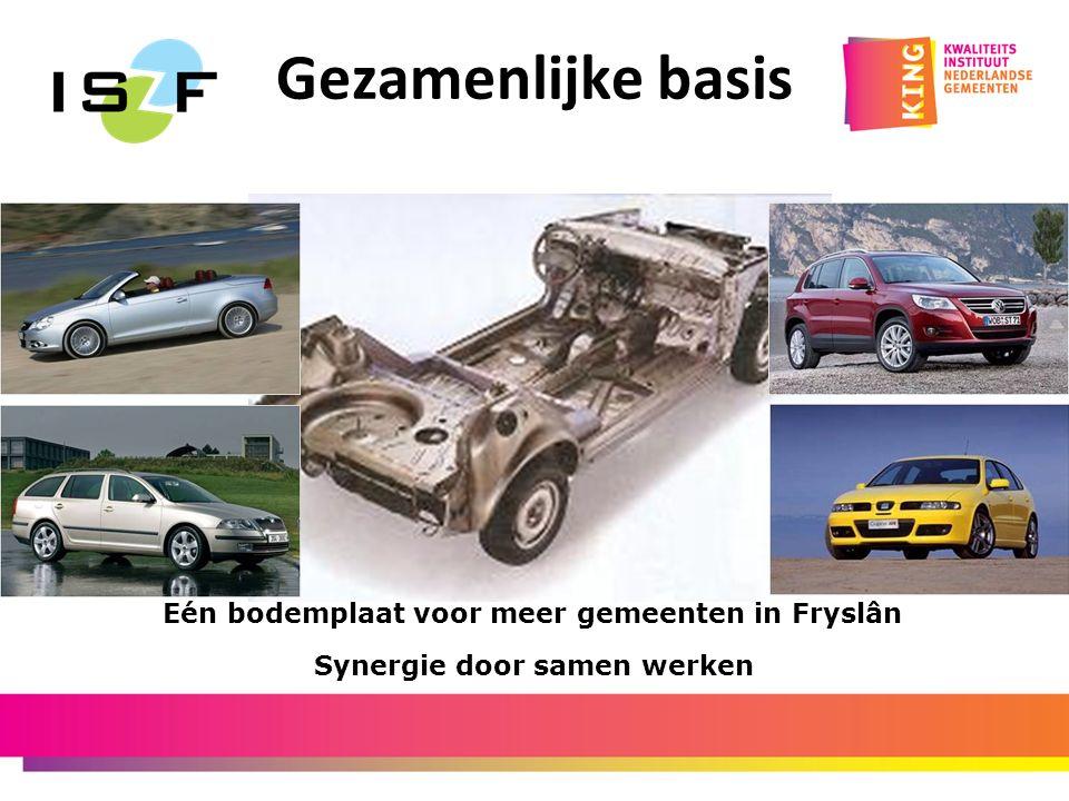 Gezamenlijke basis Eén bodemplaat voor meer gemeenten in Fryslân Synergie door samen werken