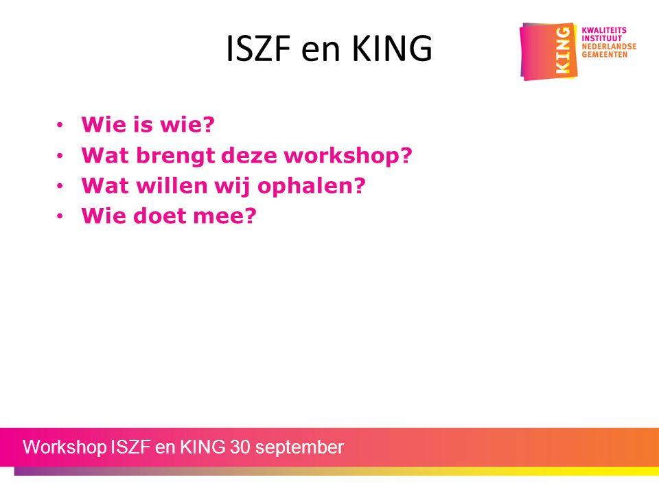 ISZF en KING Wie is wie. Wat brengt deze workshop.