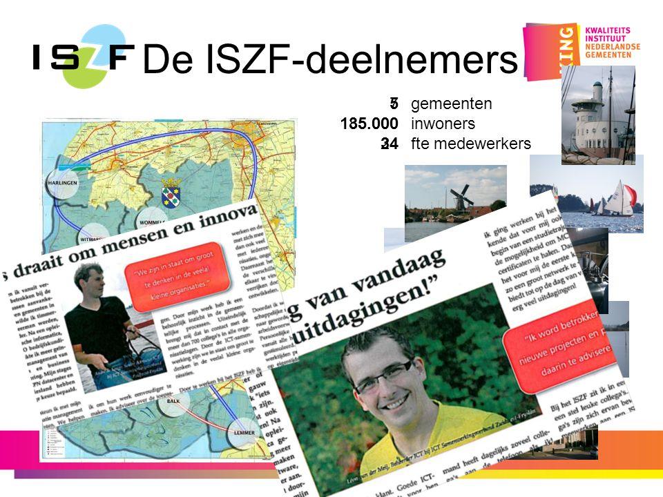 De ISZF-deelnemers 7 85.000 24 gemeenten inwoners fte medewerkers 5 135.000 34