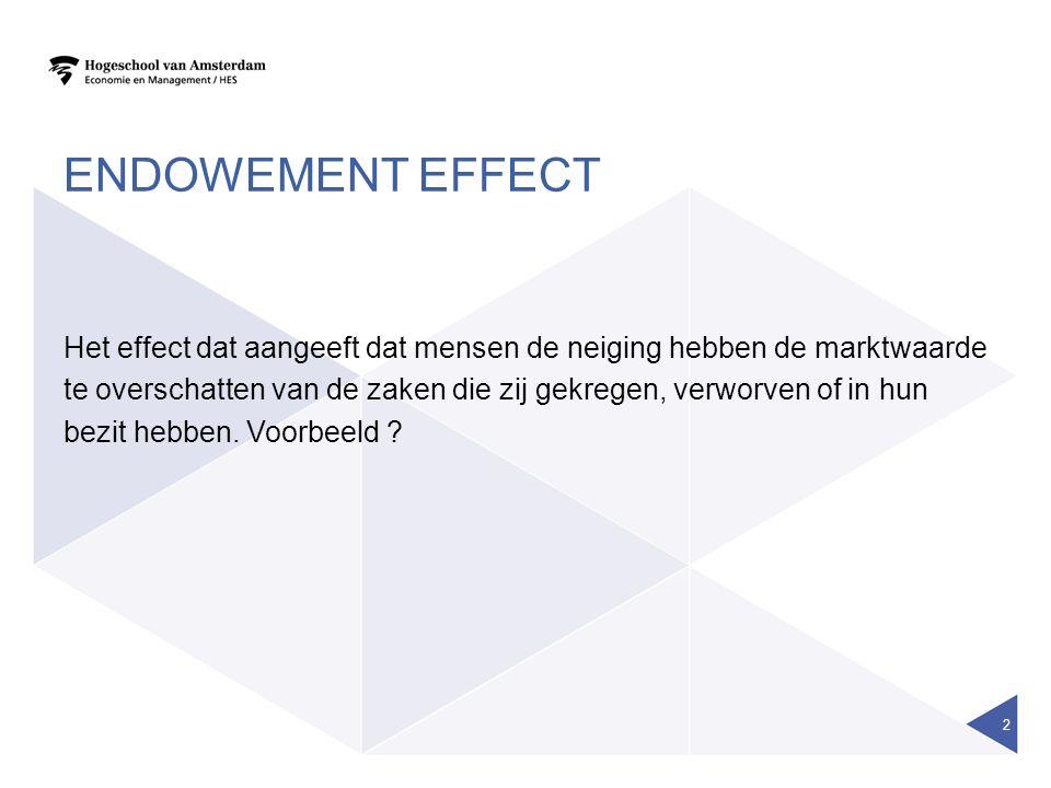 ENDOWEMENT EFFECT Het effect dat aangeeft dat mensen de neiging hebben de marktwaarde te overschatten van de zaken die zij gekregen, verworven of in hun bezit hebben.