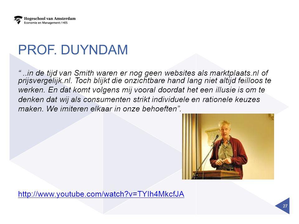 """PROF. DUYNDAM """"..in de tijd van Smith waren er nog geen websites als marktplaats.nl of prijsvergelijk.nl. Toch blijkt die onzichtbare hand lang niet a"""