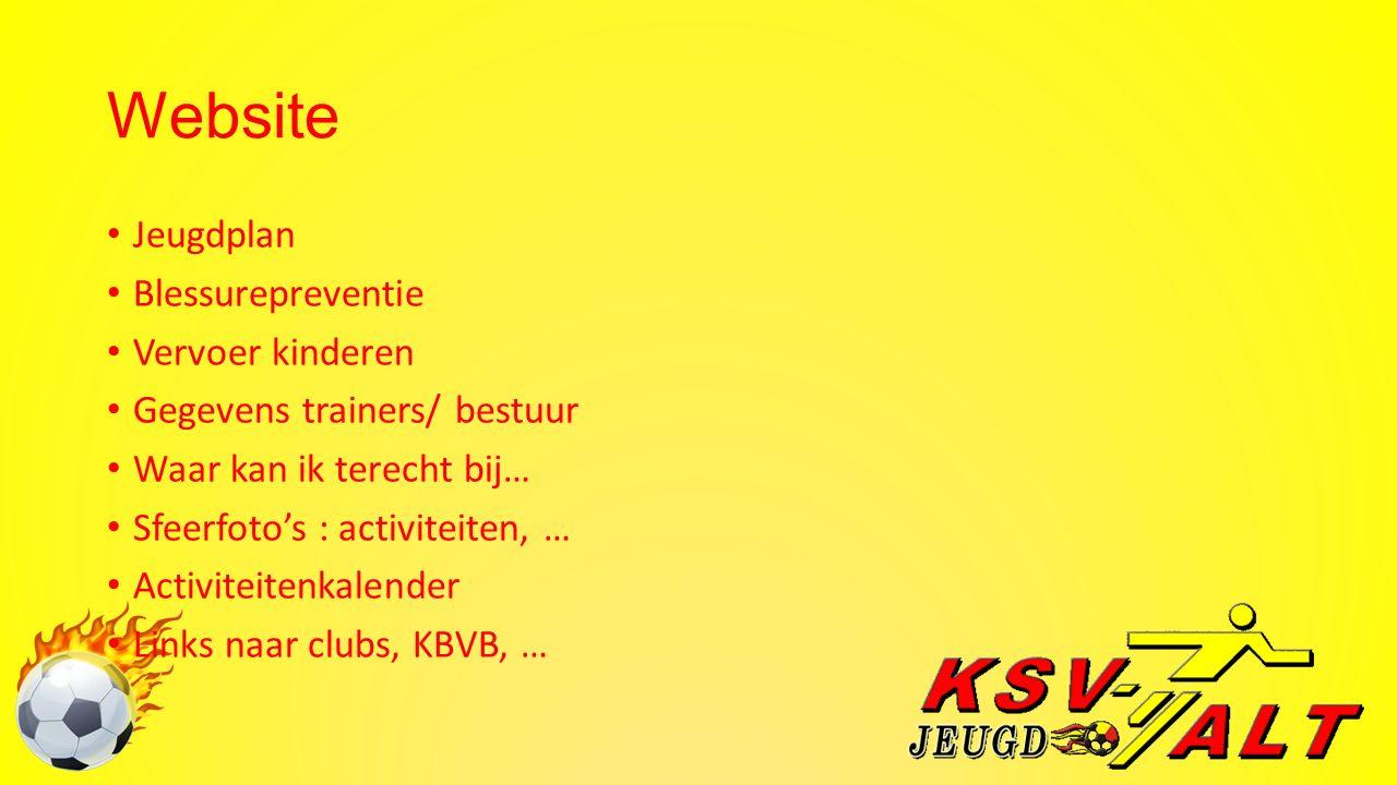 Website Jeugdplan Blessurepreventie Vervoer kinderen Gegevens trainers/ bestuur Waar kan ik terecht bij… Sfeerfoto's : activiteiten, … Activiteitenkalender Links naar clubs, KBVB, …