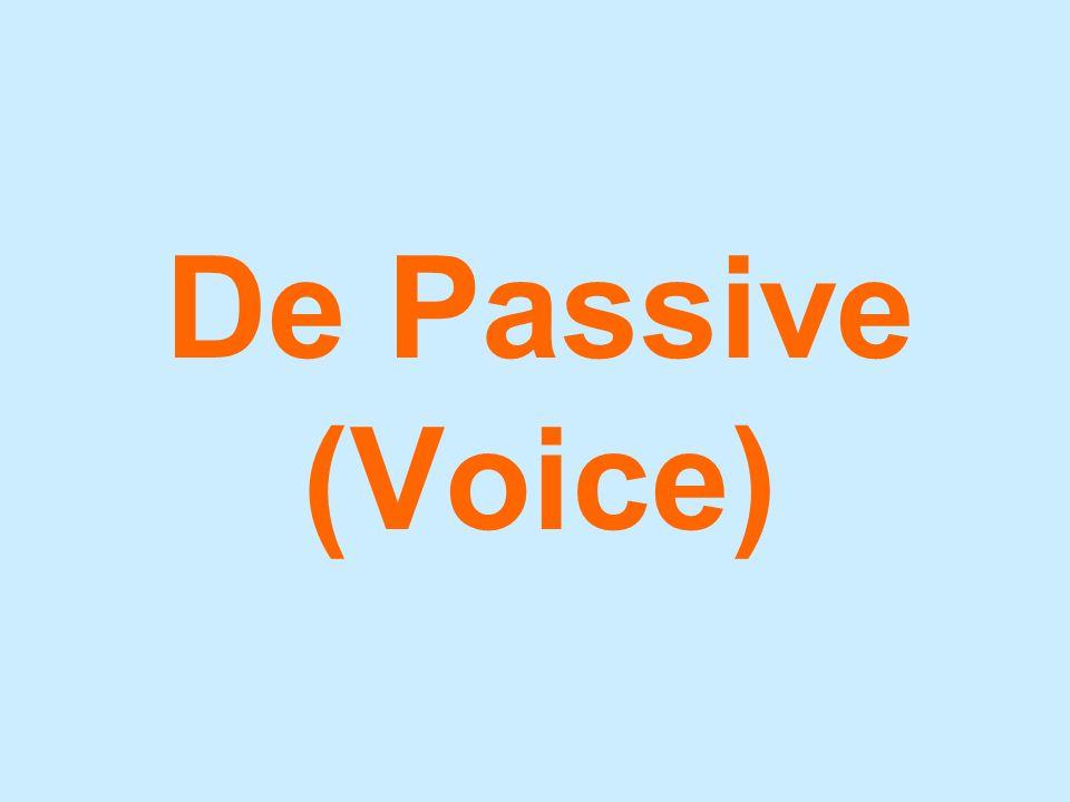 De Passive (Voice) Dus: Je vormt de 'Passive' met: -een vorm van 'to be' (present simple: am/is/are <> past simple: was/were) - het Voltooid Deelwoord - regelmatige werkwoorden  + ed - onregelmatige werkwoorden  3e rijtje