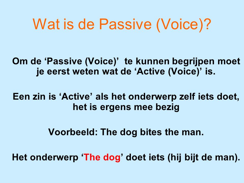 Wat is de Passive (Voice).