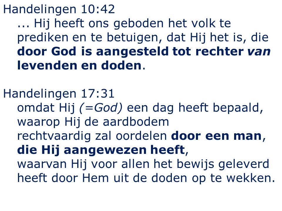 Handelingen 10:42...