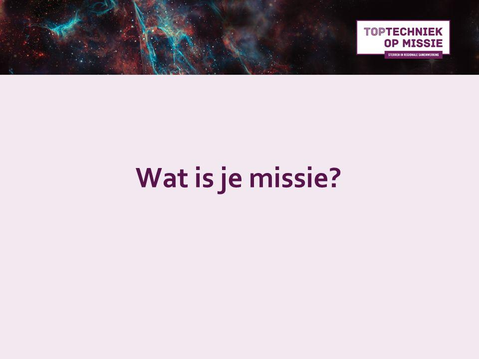 Wat is je missie