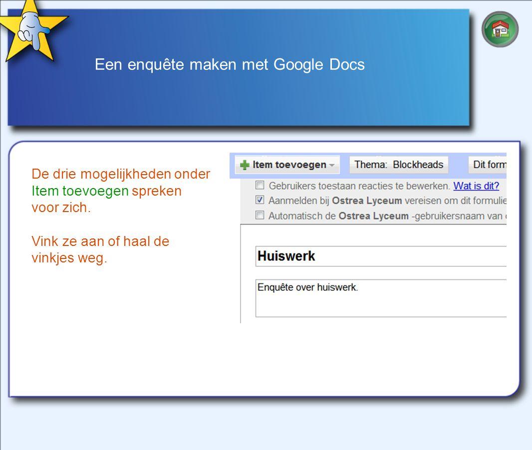 Een enquête maken met Google Docs De drie mogelijkheden onder Item toevoegen spreken voor zich.