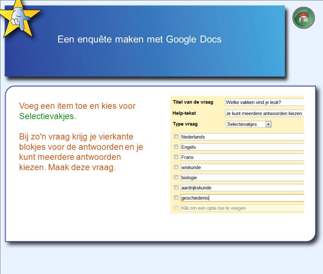 Een enquête maken met Google Docs Voeg een item toe en kies voor Selectievakjes.