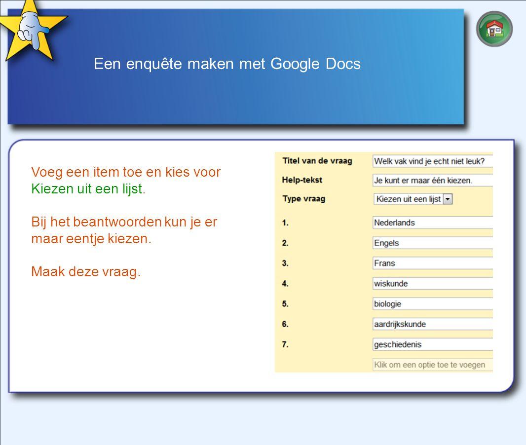 Een enquête maken met Google Docs Voeg een item toe en kies voor Kiezen uit een lijst.