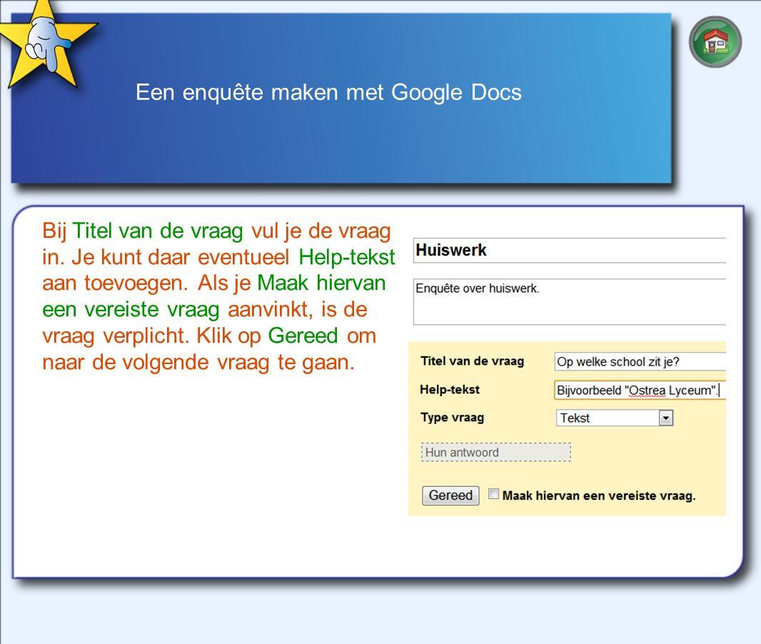 Een enquête maken met Google Docs Bij Titel van de vraag vul je de vraag in.