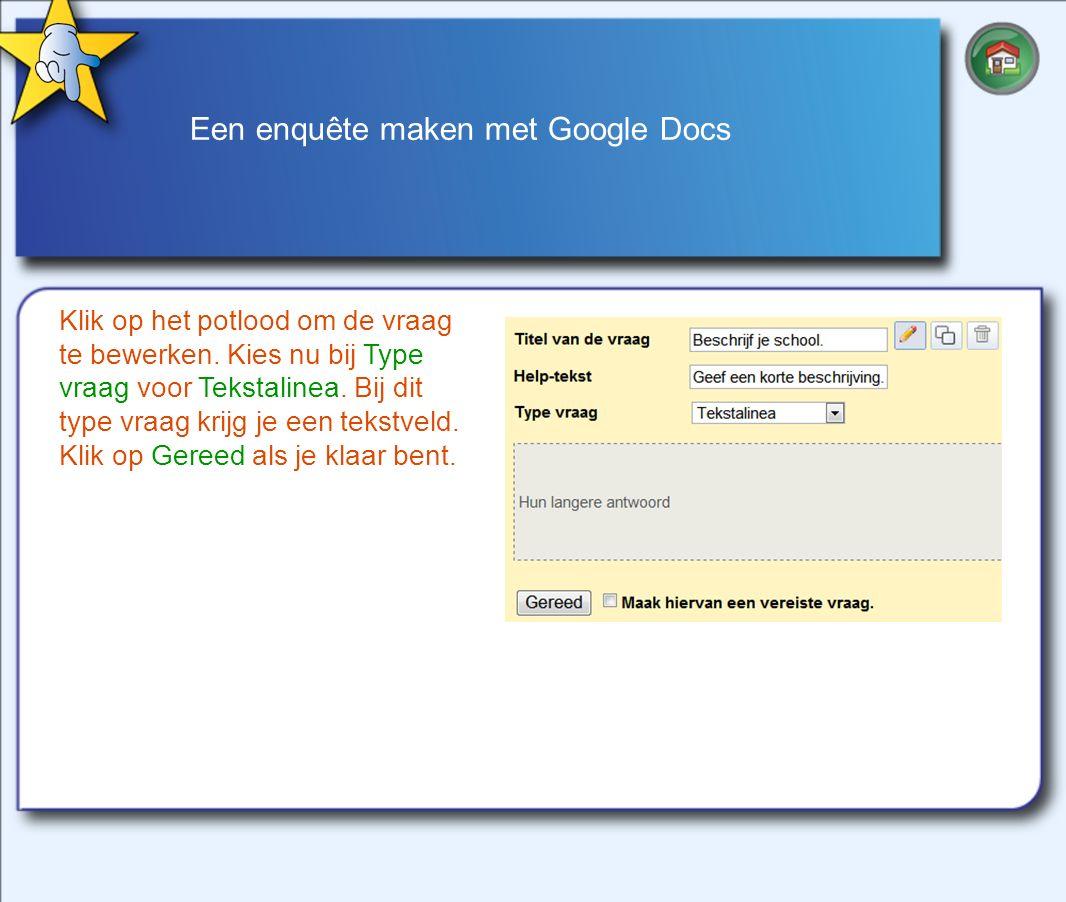 Een enquête maken met Google Docs Klik op het potlood om de vraag te bewerken.