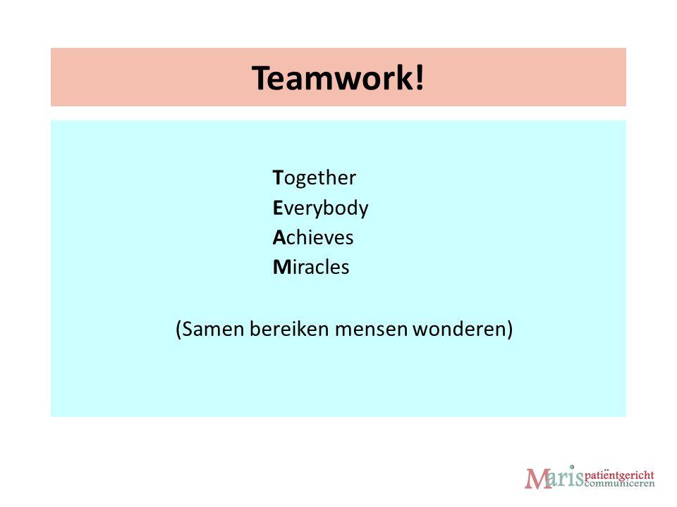 Teamwork! Together Everybody Achieves Miracles (Samen bereiken mensen wonderen)