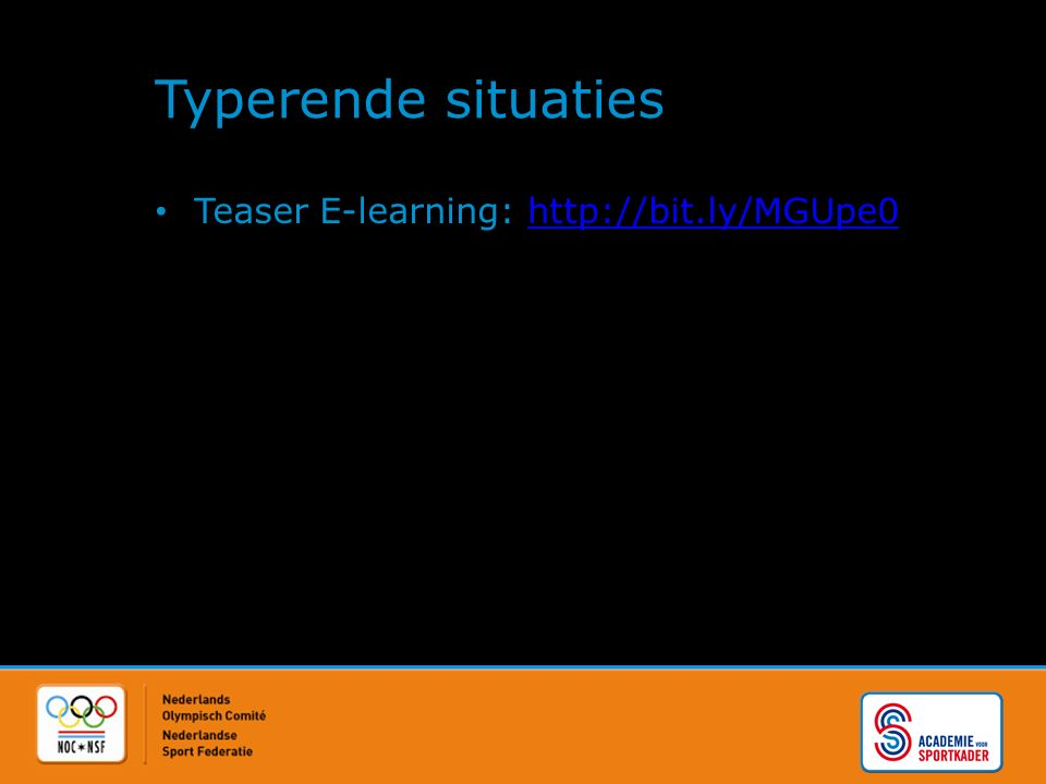 Typerende situaties Teaser E-learning: http://bit.ly/MGUpe0http://bit.ly/MGUpe0