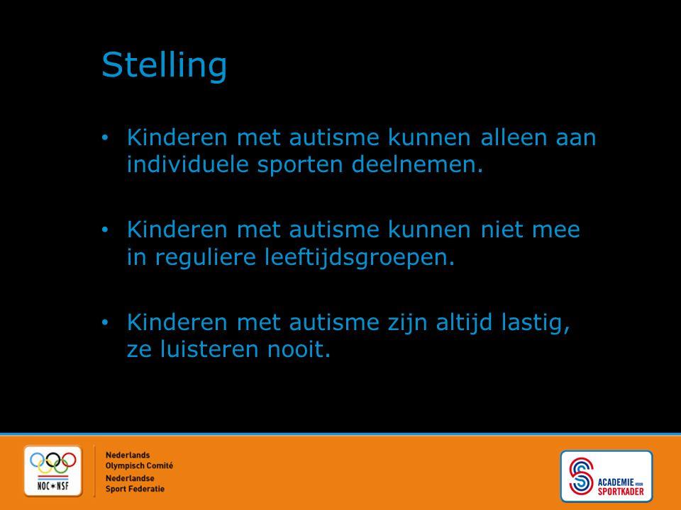 Stelling Kinderen met autisme kunnen alleen aan individuele sporten deelnemen.