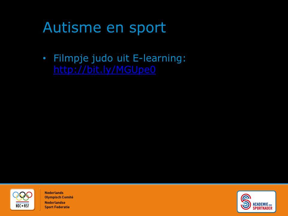 Autisme en sport Filmpje judo uit E-learning: http://bit.ly/MGUpe0 http://bit.ly/MGUpe0