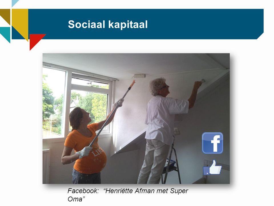 Sociaal kapitaal Facebook: Henriëtte Afman met Super Oma