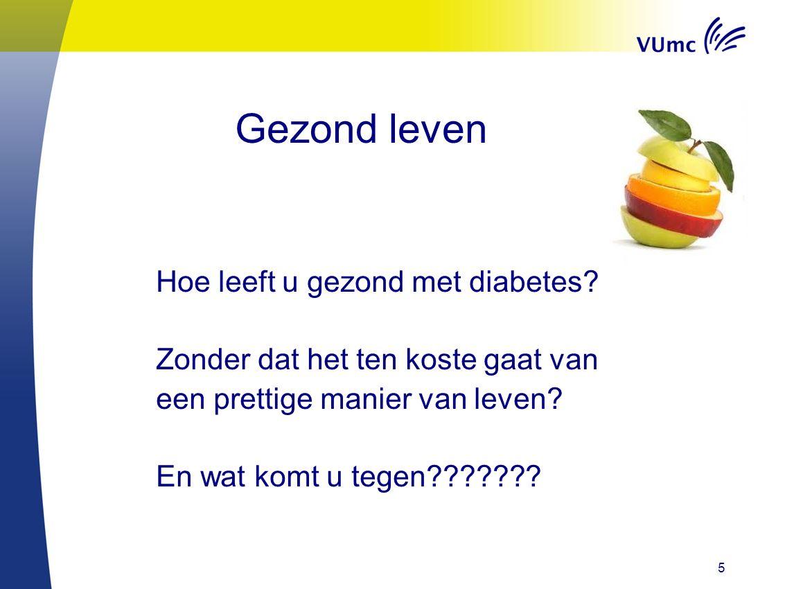 Gezond leven Hoe leeft u gezond met diabetes.