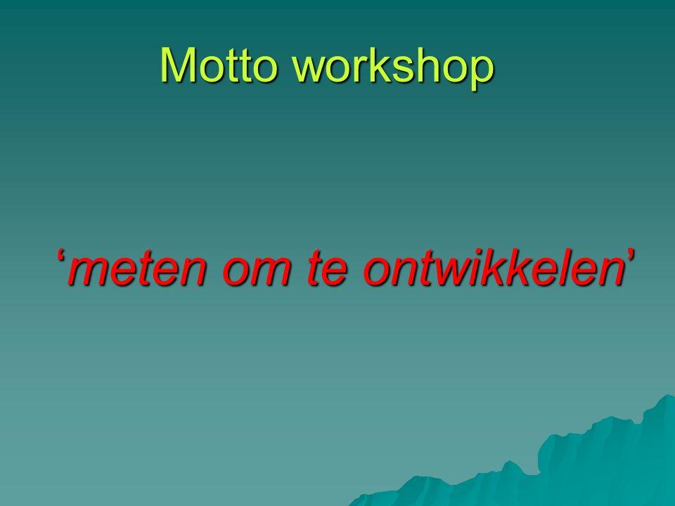 Motto workshop 'meten om te ontwikkelen'
