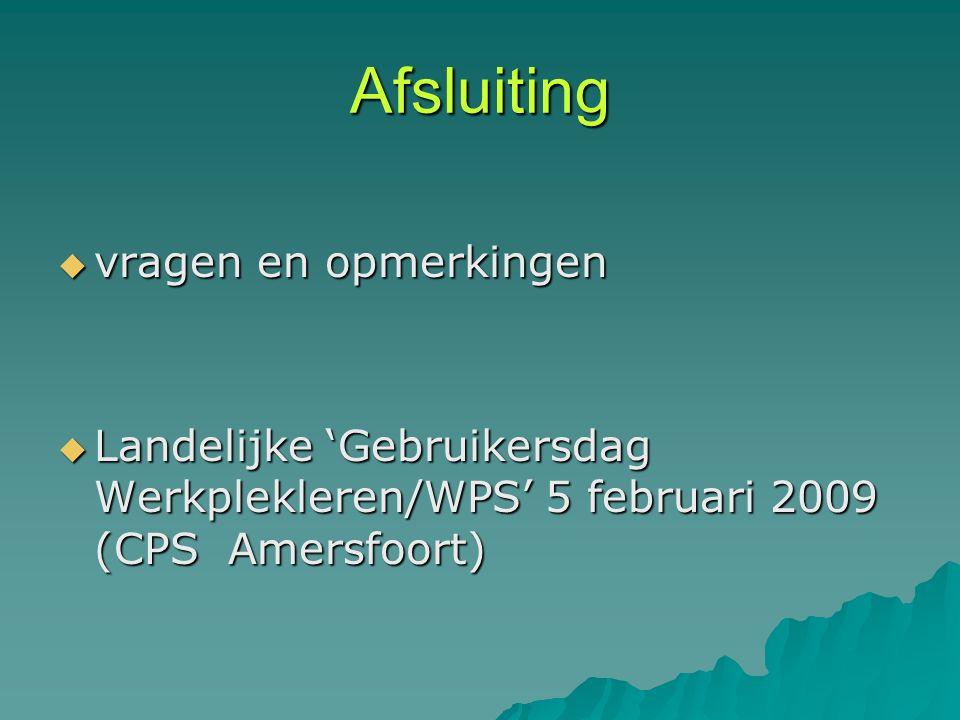 Afsluiting  vragen en opmerkingen  Landelijke 'Gebruikersdag Werkplekleren/WPS' 5 februari 2009 (CPS Amersfoort)