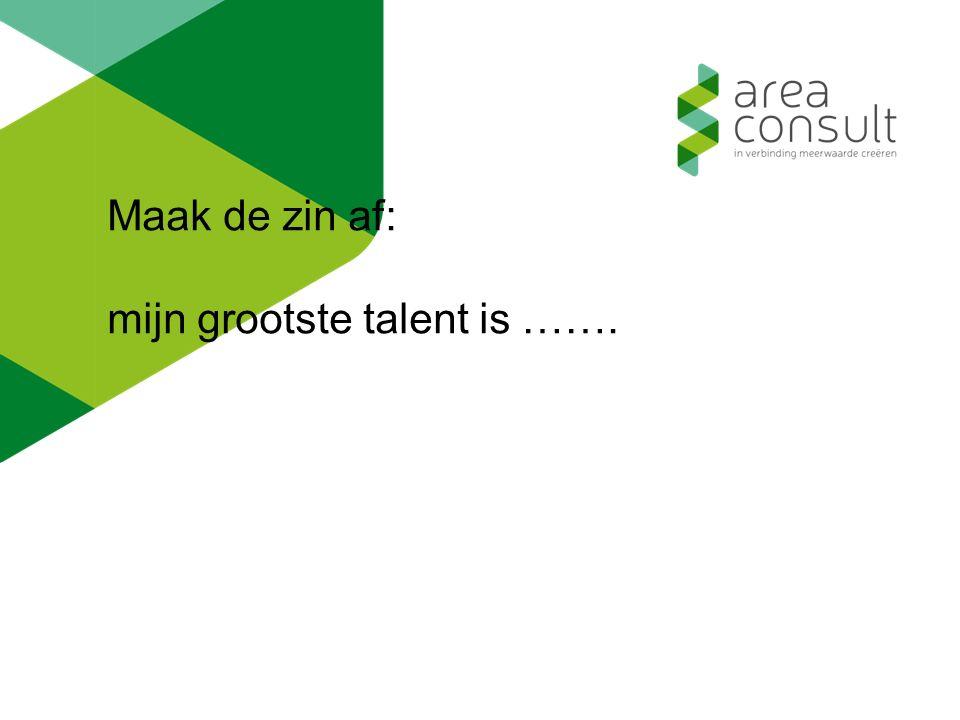 Maak de zin af: mijn grootste talent is …….