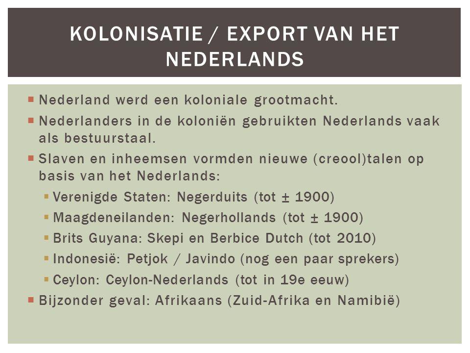  Nederland werd een koloniale grootmacht.
