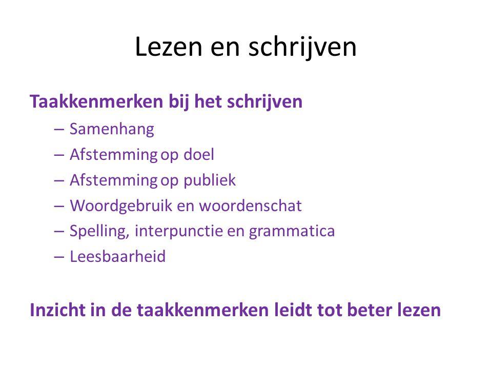 Lezen en schrijven Taakkenmerken bij het schrijven – Samenhang – Afstemming op doel – Afstemming op publiek – Woordgebruik en woordenschat – Spelling,